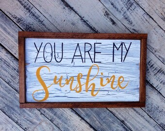 You are my Sunshine framed wood sign with crackled paint