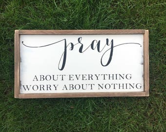 Pray about everything worry about nothing sign  7eb62a12a252