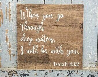 When you go through deep waters I will be with you sign   Isaiah 43:2   bible verse   strength   courage   religious sign   wooden sign  