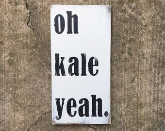 Oh kale yeah sign | funny kitchen sign | kitchen decor | vegetables | vegetable decor | vegan | oh hell yeah | distressed | wall art |