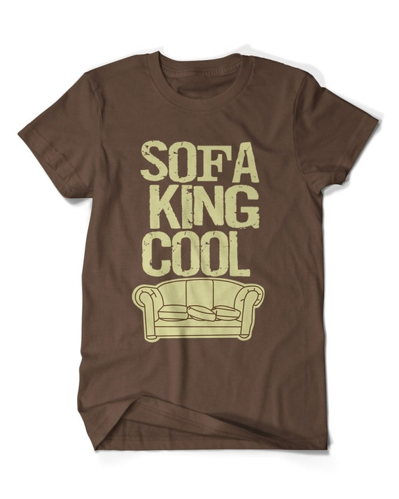Sofa King Cool T Shirt Etsy