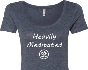 Yoga Clothing For You Ladies Shirt Heavily Meditated with OM Womens Scoop Neck Tee Shirt = 6730-HEAVILYOM
