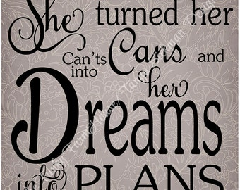 SVG, DXF & PNG She turned her can'ts into cans and her dreams into plans.