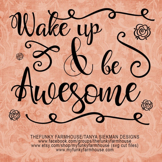 Svg Png Wake Up And Be Awesome Etsy