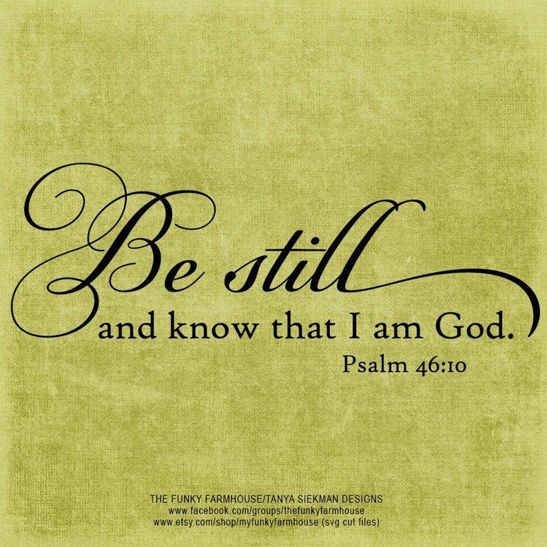 DXF /& PNG SVG Be Still and know that I am God.
