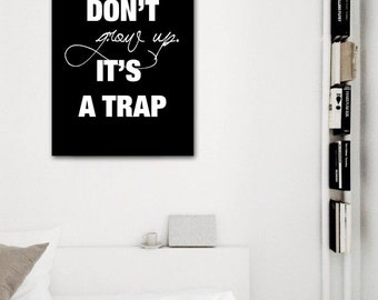 """Black & White Typography Poster """"Don't grow up"""" Typography Art, Wall Art, Funny Quote print, Digital Download 50x70 Poster"""