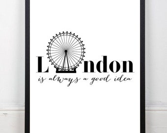 "London is always a good Idea Printable Wall Art, Scandinavian Design Poster Print 50x70, 24x36"", 8x10"""