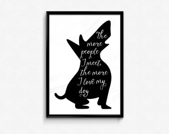 """Typographic Art """"The more people I meet, The more I love my dog"""", Scandinavian Style Poster, Dog, Black Print, Digital Download, Housewares"""