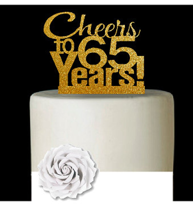 Item065CTA 65th Birthday Anniversary Cheers Soft Gold Home Cake Decorating Ideas