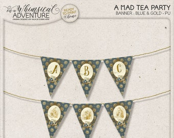 Mad Hatter Tea Party, Alice In Wonderland, Party Decorations, High Tea, Blue And Gold, Baby Shower Banner, Pennant Flags, Digital Download