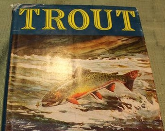 Vintage Fly Fishing Book Trout Ray Bergman 1952 2nd Edition Enlarged Print Collectible Tying Flies