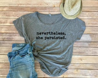 2fef029775d Nevertheless she persisted shirt