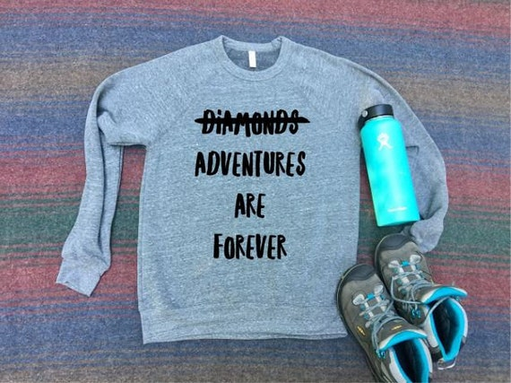 Adventures Are Forever Sweatshirt | Unisex Sweatshirt | Hiking Sweatshirt | Camping | Explore | Womens Clothing | Mens Clothing