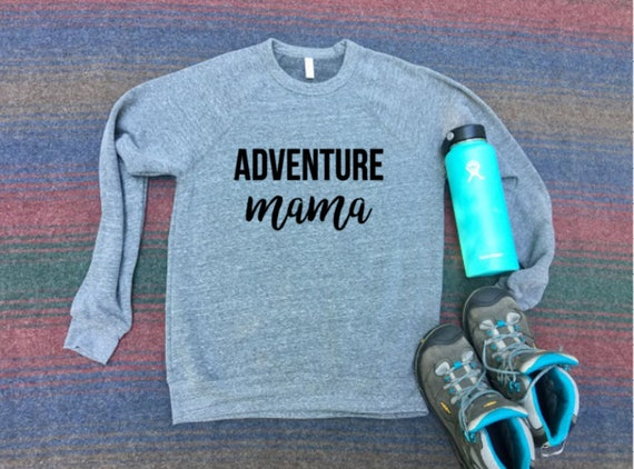 Adventure Mama Sweatshirt - Christmas Gift for Her- Christmas Gift for Woman- Christmas Gift for Wife- Woman's Christmas Gift- Christmas Mom