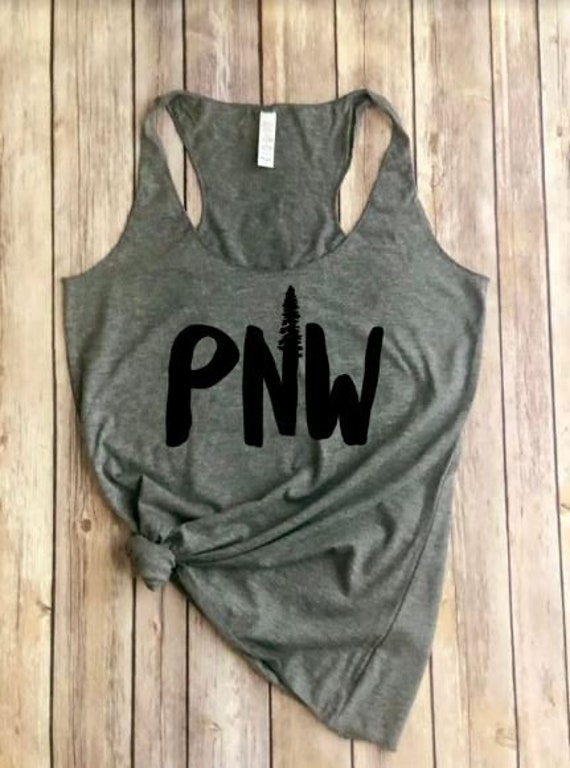 PNW Shirt |  PNW Tank | Pacific Northwest | Tree | Evergreen | Unisex Shirt | Adventure | Outdoors Shirt | Hiking Shirt | Camping Shirt