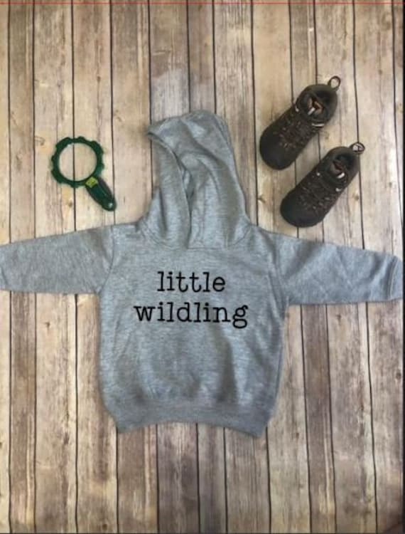 Little Wildling | Kid Hoodie | Toddler Shirt | Sweatshirt | Wild Child | Cool Kids | Rad Kid Wild Kid | Toddler Hoodie | Toddler Clothing |