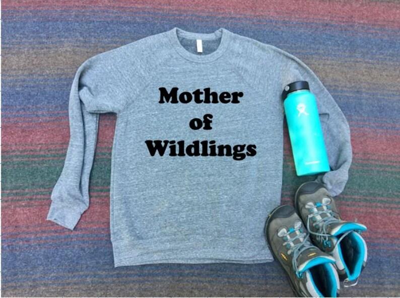 Mother of Wildlings  Sweatshirt  Mom Shirt  Mama Shirt  image 0