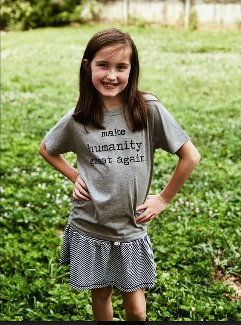 Make Humanity Great Again Kids Shirt Shirt for Kids Toddler image 0