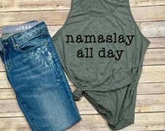 NAMASLAY All Day Tank - Namaste Shirt - Yoga Shirt - Women's Shirt - Women's Clothing - Women's Tank - Yoga Tank - OM - Yoga Every Day