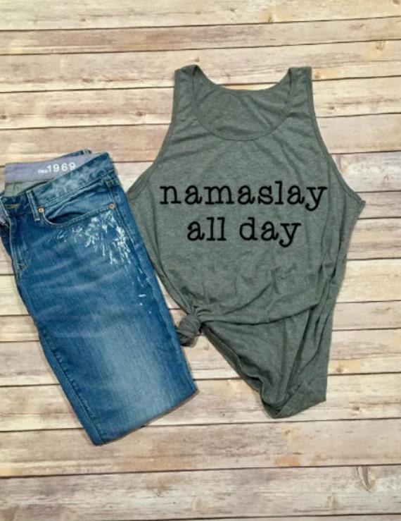 Namaslay All Day Shirt | Womens Tank Top | Namaste Shirt | Womens Clothing | Unisex Tank Top | Yoga Shirt | Tops and Tees | Yoga Tank