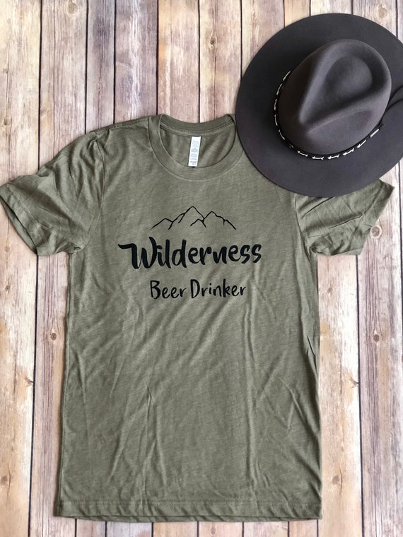 Wilderness Beer Drinker | Beer Shirt | Craft Beer | Unisex Clothing | Mens Shirt | Womens Shirt | Camping | Hiking Shirt | Mountains