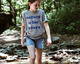 Nature Is For Lovers | Kids Clothes | Boys Shirt| Girls Shirt | Toddler Shirt | Camp Shirt | Kids Shirt | Nature Shirt | Hiking | Camping