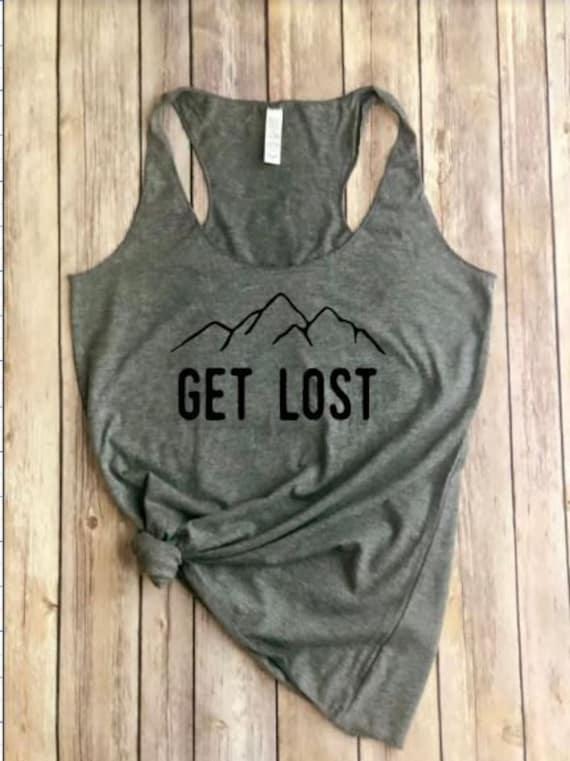 Get Lost Shirt | Mountains | Hiking Shirt | Roadtrip Shirt | Womens Tank | Adventure Awaits | Explore | Camping | Womens Shirt