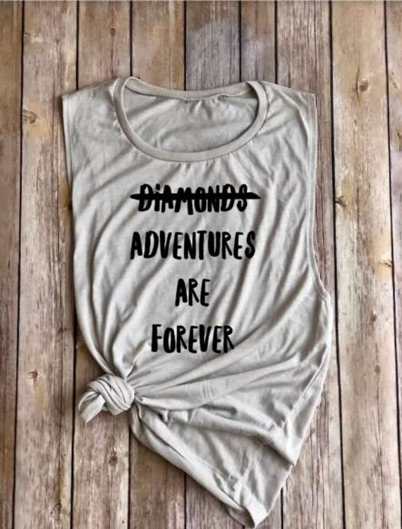 Adventures Are Forever Shirt | Muscle Tank | Womens Shirt | Camping | Hiking Shirt | Explore | Womens Tank | Road Trip Shirt | Clothing