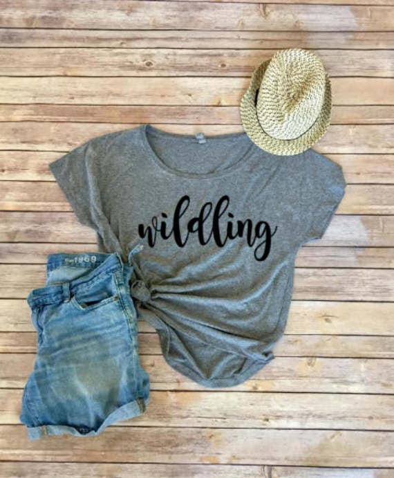 Wildling Tee - Women's Shirt-  Women's Clothing - Clothing for Women - Shirt for Women- Gift for Her- Gift for Friend- Gift for Mom