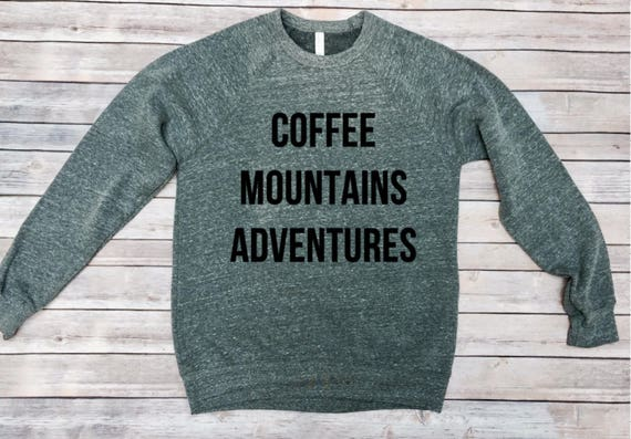Coffee Mountains Adventure Sweatshirt | Mountain Shirt | Coffee Shirt | Camping | Womens Clothing | Mens Clothing | Hiking Sweatshirt