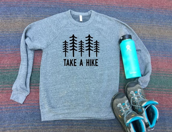 Take A Hike|Sweatshirt|Trees Shirt|Hiking|Gift for Hikers|PNW Shirt|Hiker Shirt|Women Shirt|Mens Shirt|Adventure Shirt|Gift for Her|Gift