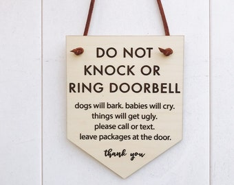 DO NOT KNOCK or Ring Doorbell dogs will bark, babies will cry   Wood Engraved Sign (Mini Sign)