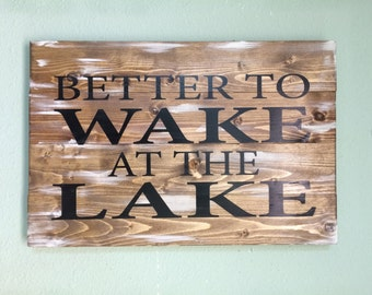 Better To Wake At The Lake Wood Sign, lake house sign, cottage sign, wake at the lake, pallet sign