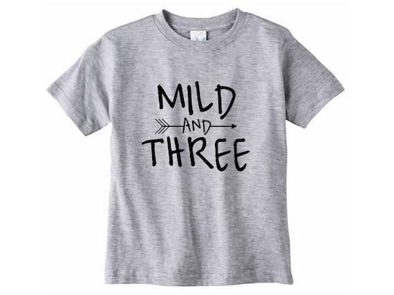 Mild And Three Shirt Toddler Birthday Tshirt 3 Year Old