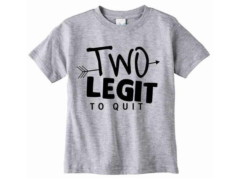 Two Legit To Quit Shirt Second Birthday Year Old