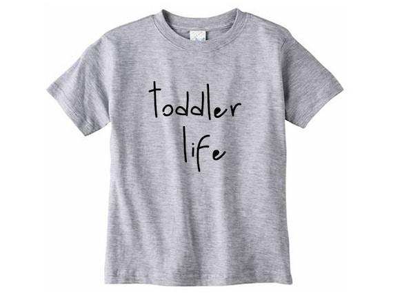 Toddler Life Shirt Birthday Childrens