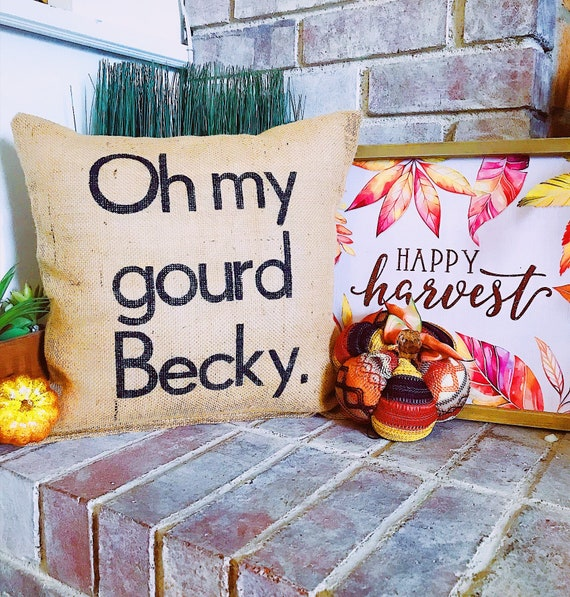 Oh My Gourd Becky, Funny Fall Pillow, Funny Fall Decor, Halloween Quote  Pillow, Halloween Decor, Funny Fall Quotes