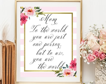Mom to the world, Mother's Day Print, Mother's Day Poem, Wall Art, Mother's Birthday, Gift Ideas, Mother's Day Gift, Mother's Day,  D90-20