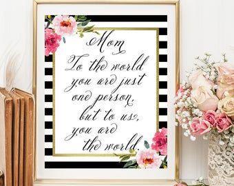 Mom to the world, Mother's Day Print, Mother's Day Poem, Mother's Birthday, Gift Ideas, Mom Gift, Mother's Day Gift, Christmas Gift,  D90-21