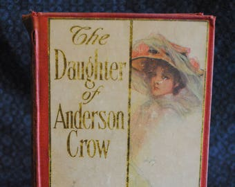The Daughter of Anderson Crow by George Barr McCutcheon 1907 published by Grosset and Dunlap