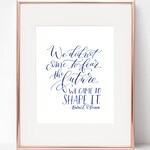Physical Print | Barack Obama Speech Quote 8x10 | Shape the Future