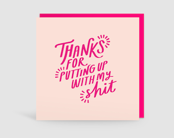 Thanks For Putting Up With My Shit - Anniversary Valentines Card