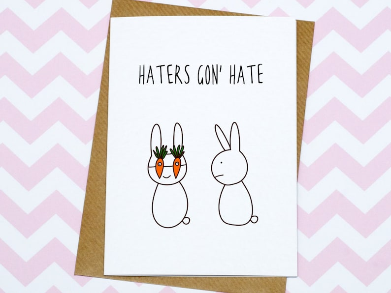Haters Gon Hate Birthday Card Funny Bunny