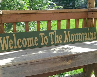 Welcome To The Mountains Wood Sign