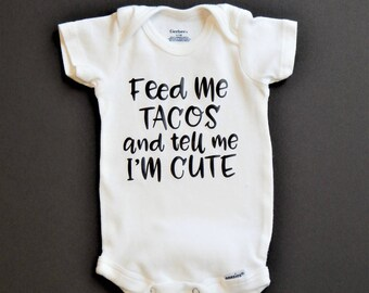 Taco baby, baby bodysuit, feed me tacos baby, neutral baby, girl one, boy one, baby taco, baby shower gift, taco baby shirt, baby taco