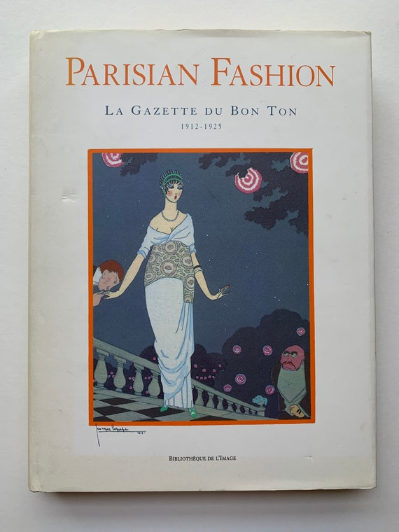 Parisian Fashion la gazette du bon ton 1912-1925 by Alain Weill