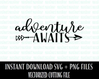 Adventure Awaits SVG File Commercial Use OK - Wanderlust SVG, Hiking, Climbing, Outdoors, Wander, Camping, Mom Cut File