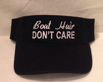 Boat Hair Don't Care Embroidered Visors    Boat Hair Don't Care hat    Don't Care hats   Don't Care caps   embroidered hat   embroidered cap