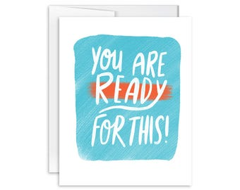 Encouragement Card - You Are Ready for This - Greeting Card - 170404