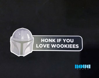 Honk if you love Wookiees - Bumper Sticker